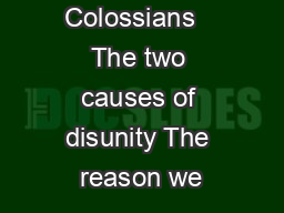 Colossians   The two causes of disunity The reason we