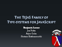 The  TeJaS  Family of  Type-systems for JavaScript