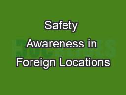 Safety Awareness in Foreign Locations