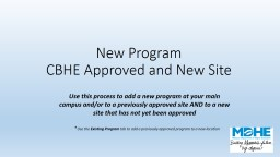 New Program CBHE Approved and New Site