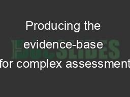 Producing the evidence-base for complex assessment
