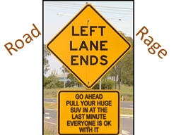 Road Rage What is it? Road rage is almost always a progression