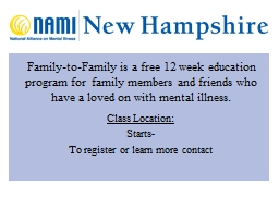 Family-to-Family  is a free 12 week education program for  family members and friends who have a lo