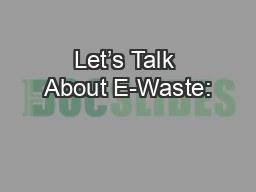 Let's Talk About E-Waste: