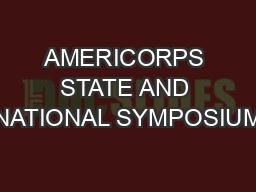 AMERICORPS STATE AND NATIONAL SYMPOSIUM