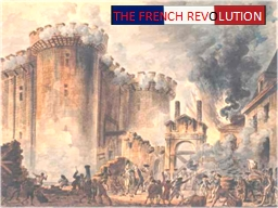 THE FRENCH REV O LUTION Four Phases of the French Revolution