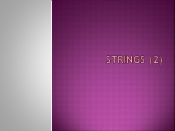 STRINGS (2) 1.   strings concatenation