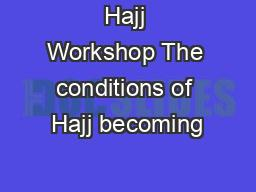 Hajj Workshop The conditions of Hajj becoming