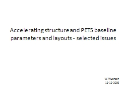 Accelerating structure and PETS baseline parameters and layouts - selected issues