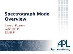Spectrograph Mode Overview