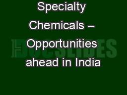 Specialty Chemicals – Opportunities ahead in India