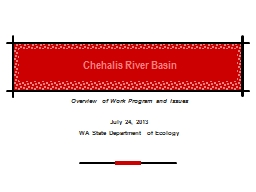Chehalis River Basin Overview of Work Program and Issues