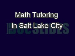 Math Tutoring in Salt Lake City PDF document - DocSlides