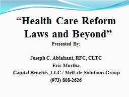 """""""Health Care Reform Laws and Beyond"""""""