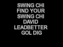 SWING CHI FIND YOUR SWING CHI DAVID LEADBETTER GOL DIG