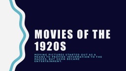Movies of the 1920s Moving Pictures started out as a means to provide information to the masses, bu