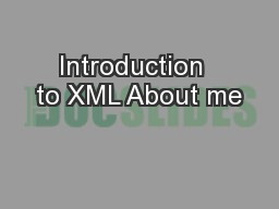 Introduction  to XML About me