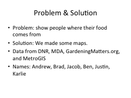Problem & Solution Problem: show people where their food comes from