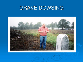 GRAVE DOWSING  GRAVE DOWSING Required Material z Two m