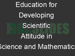 Research and Education for Developing Scientific Attitude in Science and Mathematics