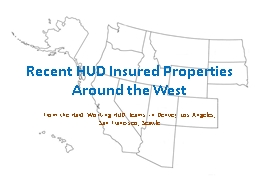 Recent HUD Insured Properties Around the West