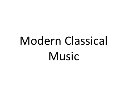 Modern Classical Music Modern Era of Music