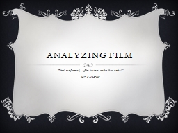 "Analyzing film ""First and foremost, a film is visual rather than verbal."""