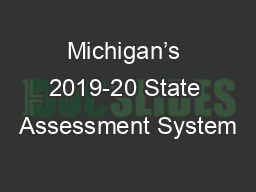Michigan's 2019-20 State Assessment System