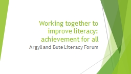 Working together to improve literacy: achievement for all