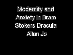 Modernity and Anxiety in Bram Stokers Dracula Allan Jo