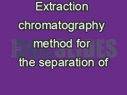 Extraction chromatography method for the separation of