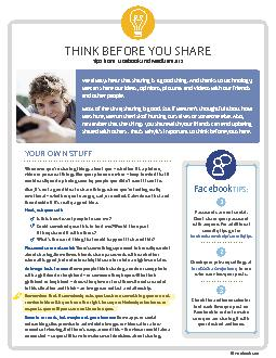 Facebook  THINK BE ORE YOU SHARE Tips from Facebook and Media marts YOUR OWN STUFF Whenever youre sharing things about you  whether its a picture video or personal things like your phone number  keep