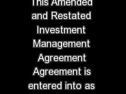 AMENDED AND RESTATED INVESTMENT MANAGEMENT AGREEMENT This Amended and Restated Investment Management Agreement Agreement is entered into as of the th day of April  between the Federal Reserve Bank of