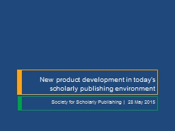 New product development in today's scholarly publishing environment