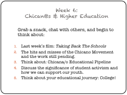 Week 6:  Chican@s  & Higher Education