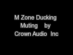 M Zone Ducking Muting    by Crown Audio  Inc