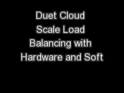 Duet Cloud Scale Load Balancing with Hardware and Soft