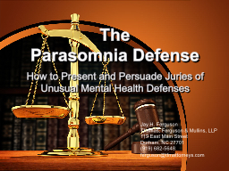 The  Parasomnia Defense How to Present and Persuade Juries of Unusual Mental Health Defenses