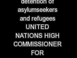 Beyond Detention A Global Strategy to support governments to end the detention of asylumseekers and refugees UNITED NATIONS HIGH COMMISSIONER FOR REFUGEES  Division of International Protection United