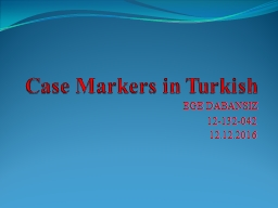 Case   Markers  in  Turkish