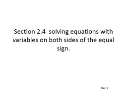Section 2.4  solving equations with variables on both sides of the equal sign.