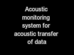 Acoustic monitoring system for acoustic transfer of data