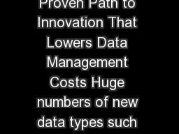 Data Sheet Informatica PowerCenter Big Data Edition The Proven Path to Innovation That Lowers Data Management Costs Huge numbers of new data types such as social media data Web logs machine sensor dat