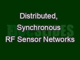 Distributed, Synchronous RF Sensor Networks