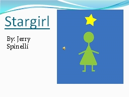 Stargirl By: Jerry  Spinelli