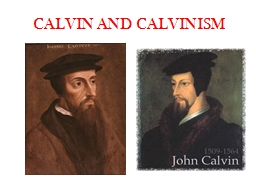 CALVIN AND CALVINISM PROPHETIC BEARDS