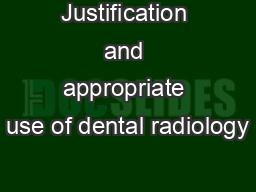 Justification and appropriate use of dental radiology