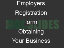 Obtaining Your Business Identication Number BIN Tips for completing the Combined Employers Registration form Obtaining Your Business Identication Number BIN Whos required to obtain a Business Identica