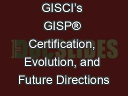 GISCI's GISP® Certification, Evolution, and Future Directions