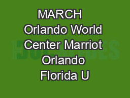 MARCH   Orlando World Center Marriot Orlando Florida U
